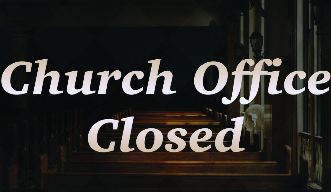Church Office Closed – Monday, January 20