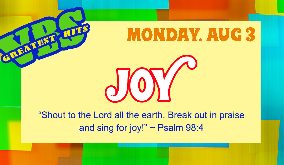 VBS Greatest Hits – Monday, Aug 3