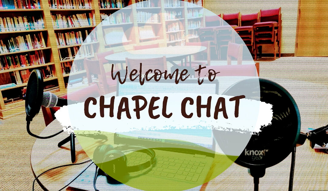 Chapel Chat – 10/19