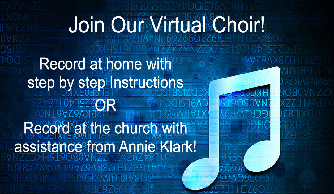 Palm Sunday and Easter Virtual Choir!