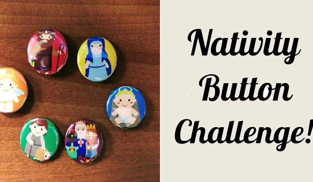 Nativity Button Challenge!