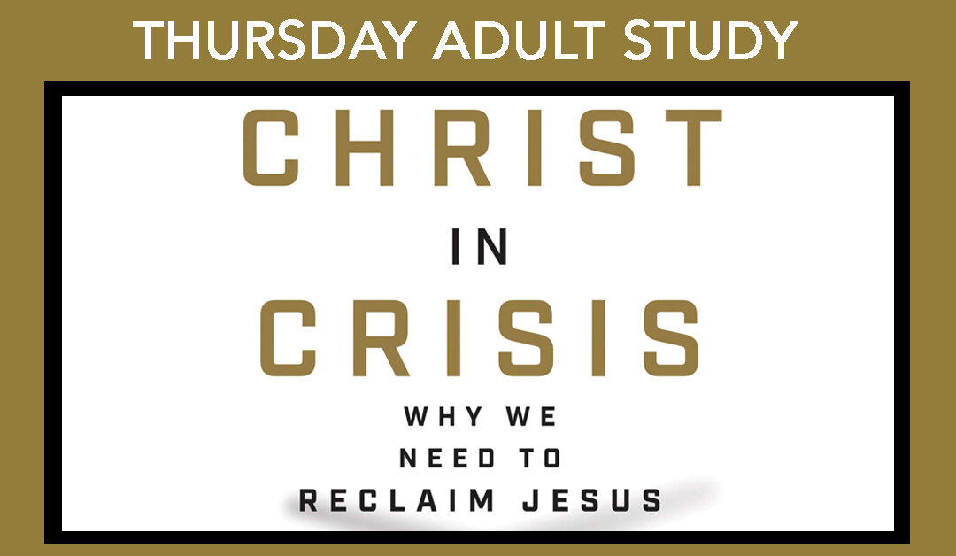 Thursday Study – Christ in Crisis