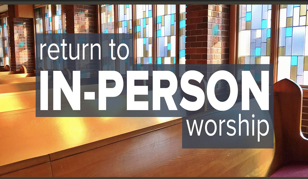 Return to In-Person Worship Information