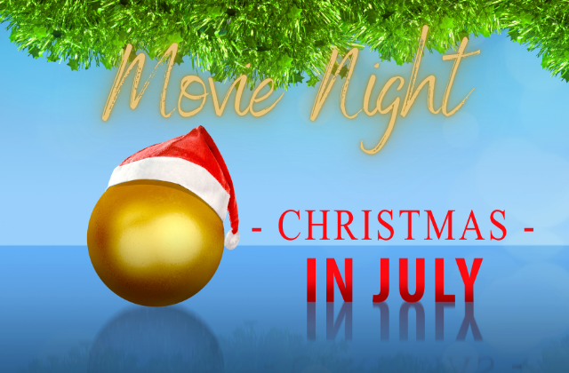 Christmas in July Movie Night – July 23, 6:00 pm
