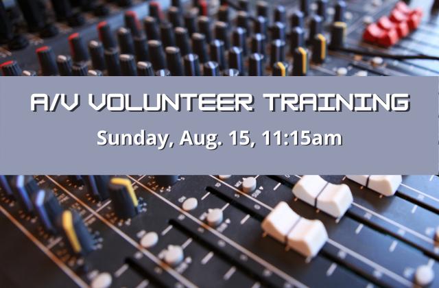 A/V Volunteer Training